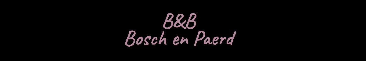 B&B Bosch en Paerd